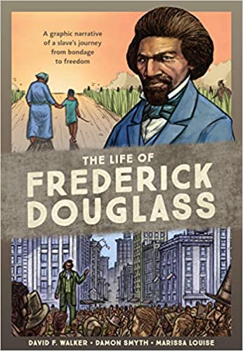 The Life of Frederick Douglass: A Graphic Narrative of a
