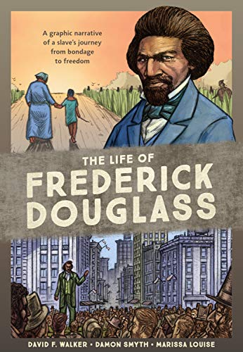 Image of The Life of Frederick Douglass: A Graphic Narrative of a Slave's Journey from Bondage to Freedom