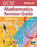 GCSE Edexcel Mathematics (Higher Tier) Revision Guide, C. Belsom, 1844896307