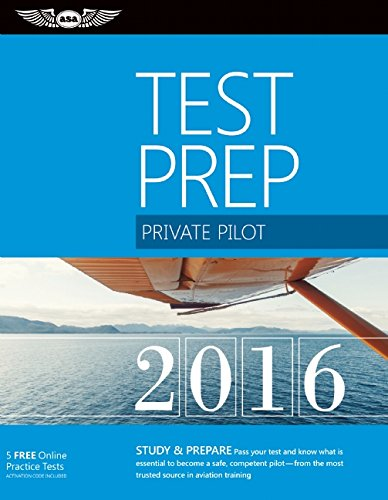 Private Pilot Test Prep 2016 Book and Tutorial Software Bundle: Study & Prepare: Pass your test and know what is essential to become a safe, competent ... in aviation training (Test Prep series) (Bundle Software Skills)