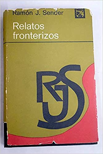 Relatos Fronterizos Hardcover – 1972