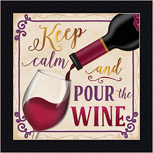 Keep Calm and Pour the Wine Sign Framed Art Print by Artist Mollie B