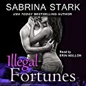 Illegal Fortunes Audiobook by Sabrina Stark Narrated by Erin Mallon