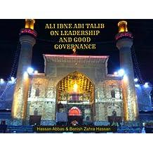 Ali Ibne Abi Talib on Leadership and Good Governance