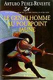 Les aventures du capitaine Alatriste, tome 5 : Le gentilhomme au pourpoint jaune