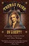 Image of Thomas Paine on Liberty: Including Common Sense and Other Writings