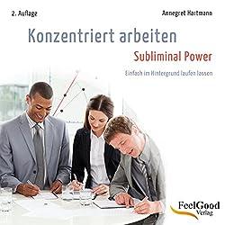 Konzentriert arbeiten - Subliminal-Hörbuch