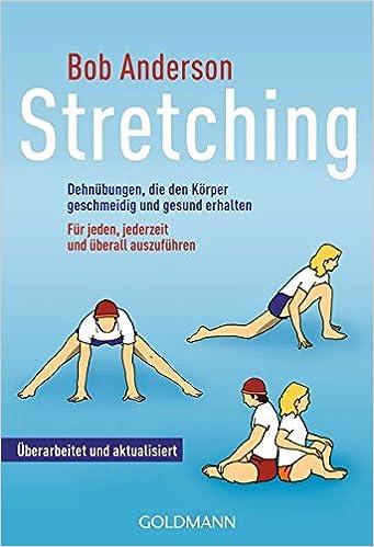 Stretching Dehnübungen Die Den Körper Geschmeidig Und Gesund