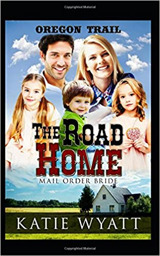 The Road Home (Oregon Trail Series)