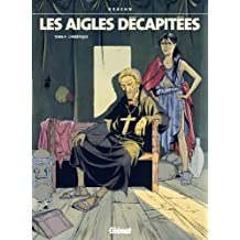 Les Aigles décapitées T04 : L'hérétique (French Edition)