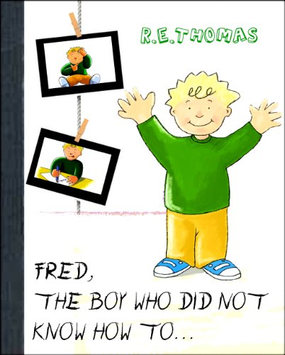 Fred The Boy Who Did Not Know How To...