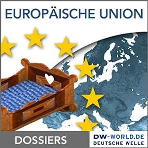 Von den Anfängen zur Gründung der Europäischen Union Hörbuch