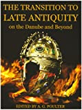 Transition to Late Antiquity, on the Danube and Beyond, , 0197264026