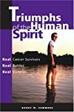 Triumphs of the Human Spirit, Barry W. Summers, 0595209041
