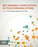 Bio-Inspired Computation in Telecommunications, Yang, Xin-She and Chien, Su Fong, 0128015381