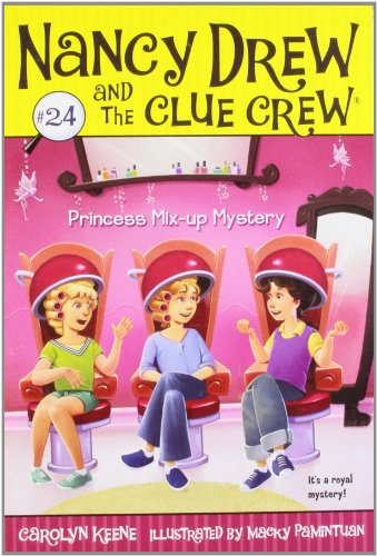 Princess Mix-up Mystery (Nancy Drew and the Clue Crew, No. 24)