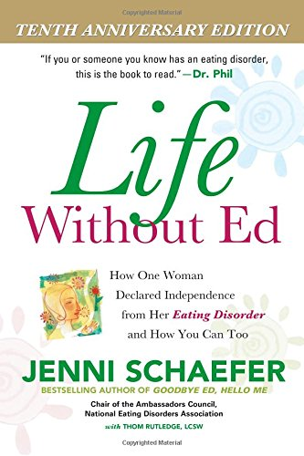 Life Without ED, Jenni Schaefer (a memoir of recovery)