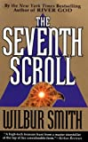 The Seventh Scroll, Wilbur Smith, 0312957572