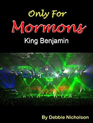 Only for Mormons:  King Benjamin By Debbie Nicholson