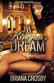 A Kingpin's Dream