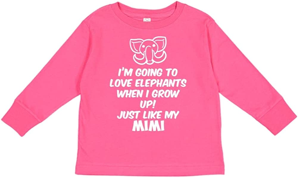 Just Like My Mimi Im Going to Love Elephants When I Grow Up Toddler//Kids Long Sleeve T-Shirt
