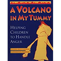 A Volcano in My Tummy: Helping Children to Handle Anger: A Resource Book for Parents, Caregivers and Teachers