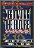 Negotiating the Future, Barry Bluestone and Irving Bluestone, 0465049176