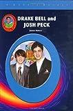 Drake Bell & Josh Peck (Robbie Readers) (Robbie Reader Contemporary Biographies)
