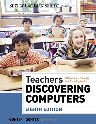 By Glenda A. Gunter - Teachers Discovering Computers: Integrating Technology in a Chang (8th Edition) (2014-09-09) [Paperback]