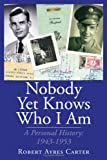 Nobody yet Knows Who I Am, Robert Ayres Carter, 1425748481