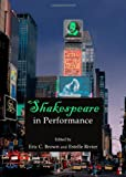 Shakespeare in Performance, Estelle Rivier, 1443847828