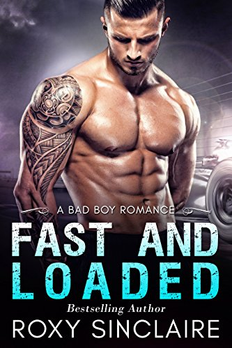 Fast and Loaded: A Bad Boy Romance (City Bad Boys Book 4) -