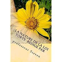 La nature de la loi Torts  redige par (Prime Members Can Read This Book Free): (e book) (French Edition)