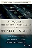 img - for An Inquiry into the Nature and Causes of the Wealth of States: How Taxes, Energy, and Worker Freedom Change Everything book / textbook / text book
