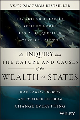 an-inquiry-into-the-nature-and-causes-of-the-wealth-of-states-how-taxes-energy-and-worker-freedom-ch