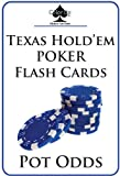 Texas Hold'em Poker Flash Cards: POT ODDS