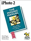 iPhoto 2 : The Missing Manual, Pogue, David and Schorr, Joseph, 0596005067