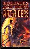 Arc Riders, David Drake and Janet Morris, 0446601527