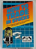 How to Trade in Stocks, Jesse L. Livermore, 0934380201