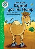 How the Camel Got His Hump (Tadpoles Tales)