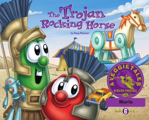 The Trojan Rocking Horse - VeggieTales Mission Possible Adventure Series #6: Personalized for Marla (Girl)