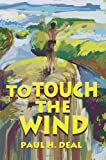 To Touch the Wind, Paul Deal, 0595246958