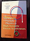 img - for Nuclear and Particle Physics With High-Intensity Proton Accelerators: The 25th Ins International Symposium book / textbook / text book