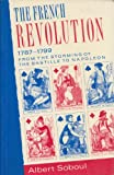 The French Revolution, 1787-1799 : From the Storming of the Bastille to Napoleon, Soboul, Albert, 0044453817
