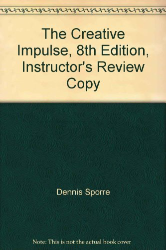 The Creative Impulse, 8th Edition, Instructor's Review Copy