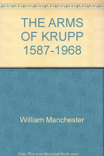 THE ARMS OF KRUPP: 1587-1968.