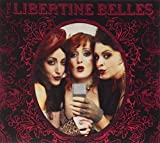 The Libertine Belles by The Libertine Belles