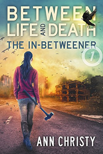 Between Life and Death: The In-Betweener by [Christy, Ann]