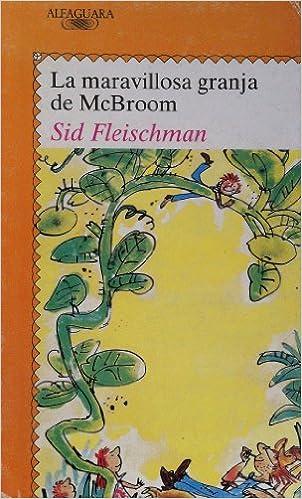 LA Maravillosa Granja De McBroom/McBrooms Wonderful One-Acre Farm (Juvenil Alfaguara, 192): Sid Fleischman, Quentin Blake: 9788420441085: Amazon.com: Books