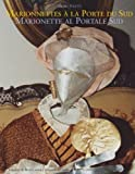Marionnettes A la Porte du Sud a Marionette Al Portale Sud, Michel Poletti, 3842385080